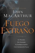 Fuego Extraño - John Macarthur