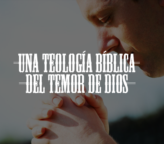 una-teologia-biblica-del-temor-de-dios-grande