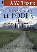 El camino del poder espiritual - A.W. Tozer
