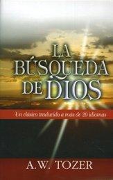La búsqueda de Dios A. W. Tozer - diarios de avivamientos