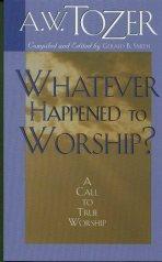 Que le ha sucedido a la adoración - Aiden Wilson Tozer