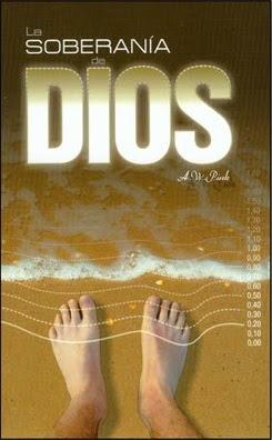 LA SOBERANÍA DE DIOS Y LA RESPONSABILIDAD HUMANA por ARTHUR W.PINK