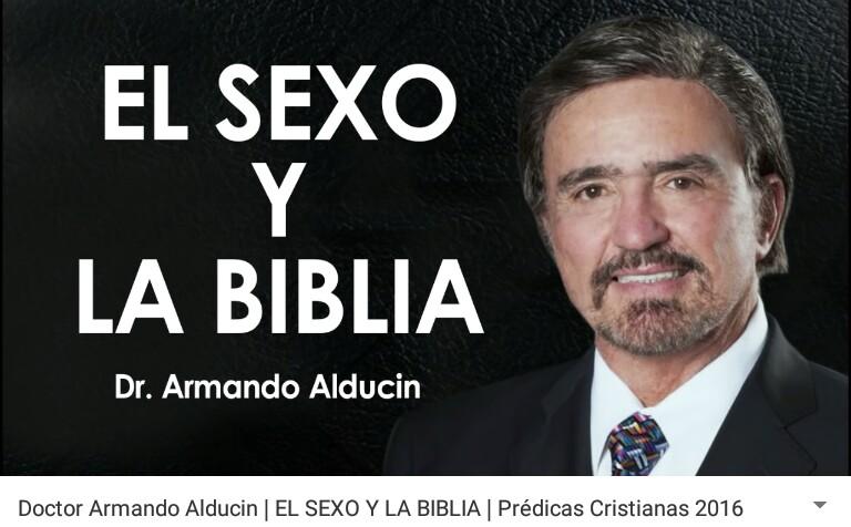 El sexo y la Biblia por Dr. ArmandoAlducin