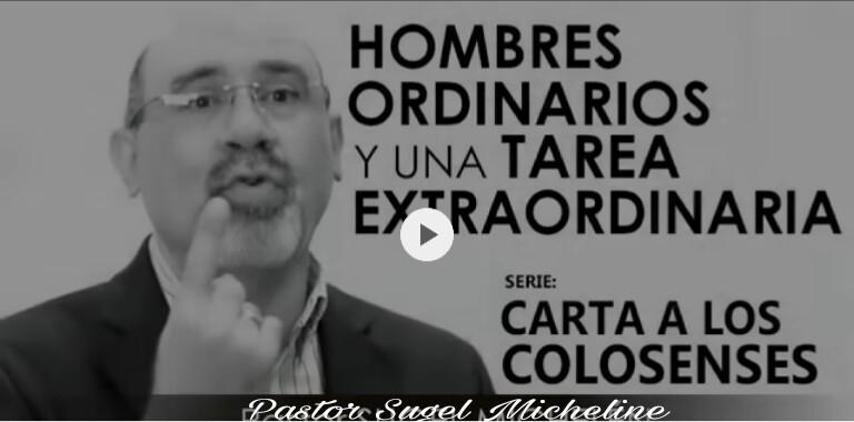 Hombres ordinarios y una tarea extraordinaria por Pastor SugelMichelén
