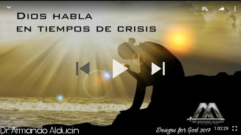 Dios Habla en tiempos de crisis – Dr. ArmandoAlducin