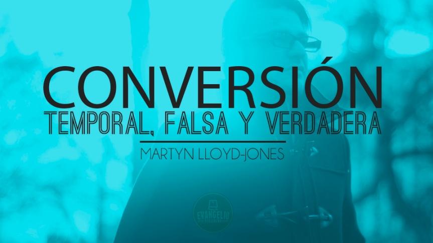 PDF | Conversión temporal, falsa y verdadera | MartynLloyd-Jones