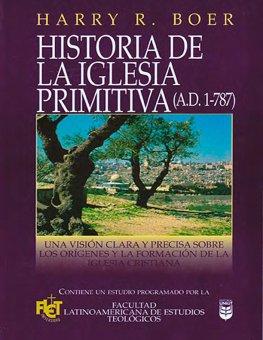 Historia de la Iglesia Primitiva- Harry R. Boer