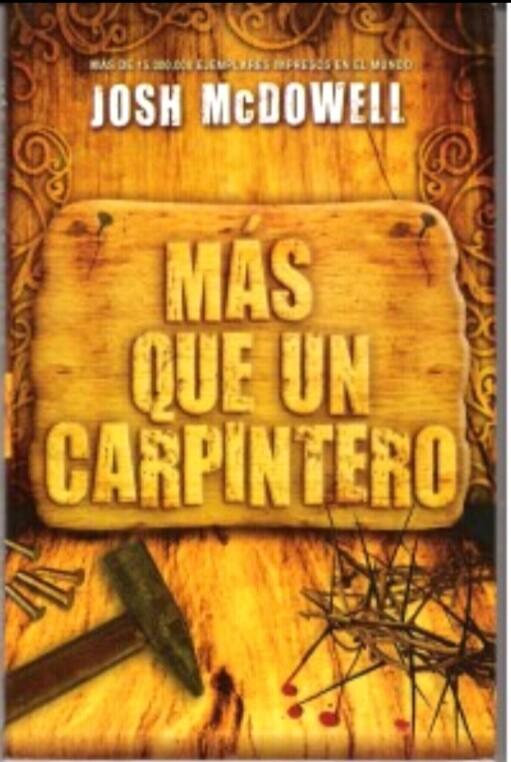 Más que un carpintero por Josh MacDowell… Libro para leer en líneagratis!!!!
