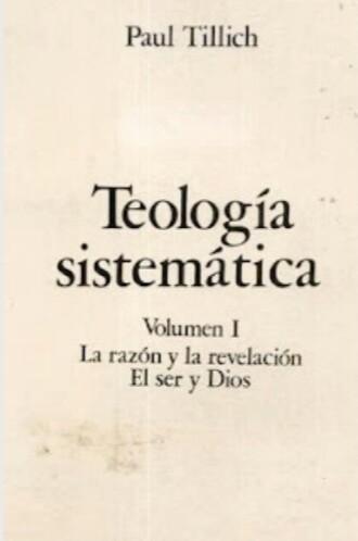 Paul Tillich – Teologia Sistematica (Volumen I)… descargagratuita!!!!