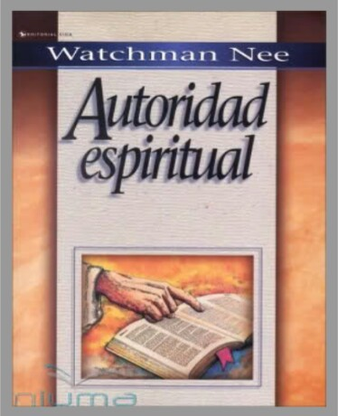 Autoridad espiritual por Watchman Nee… ¡¡¡Libro de descargagratuita!!!!
