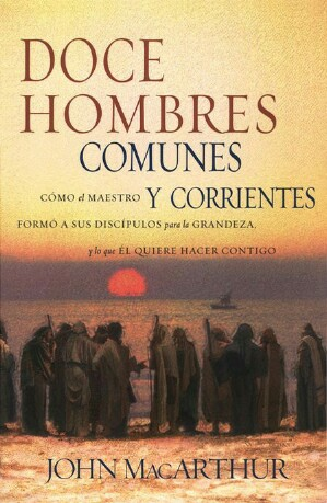 Doce Hombres: Comunes y corrientes – John Macarthur… Libro de descargagratuita!!!!