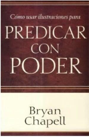 Bryan Chapell – Cómo Usar Ilustraciones Para Predicar Con Poder… ¡¡¡Libro de descargagratuita!!!