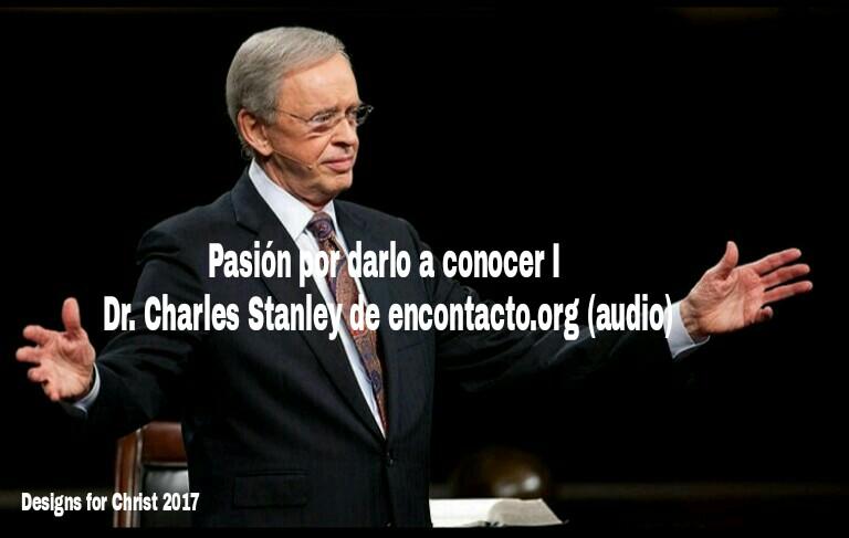 Pasión por darlo a conocer I | Dr. Charles Stanley de encontacto.org(audio)