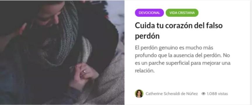 Cuida tu corazón del falso perdón   Catherine Scheraldi deNúñez
