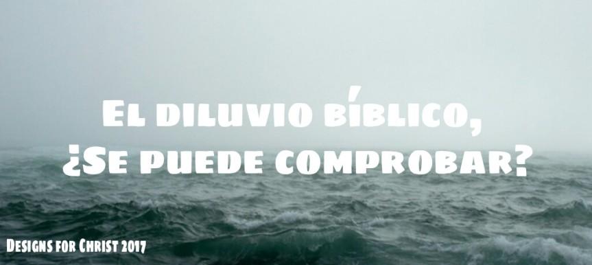 El diluvio bíblico, ¿se puedecomprobar?