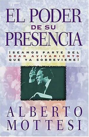 El Poder de Su Presencia por Alberto Mottesi… Librorecomendado!!!