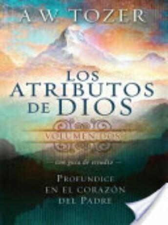 Los Atributos De Dios Vol.2 Profundice En El Corazón Del Padre (incluye Guía DeEstudio)
