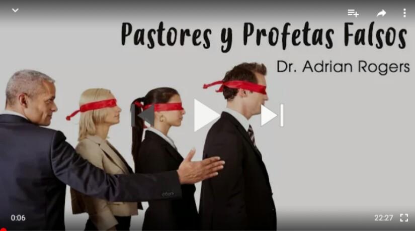 Pastores y Profetas Falsos por Dr. AdrianRogers