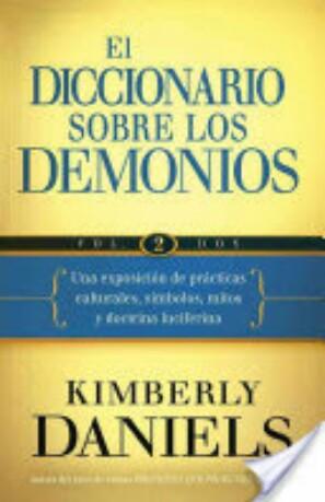 El Diccionario Sobre Los Demonios por KimberlyDaniels