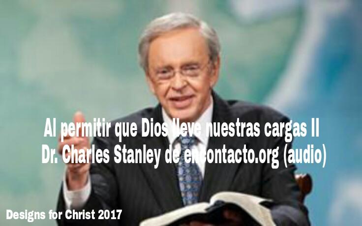 Al permitir que Dios lleve nuestras cargas II | Dr. Charles Stanley de encontacto.org(audio)