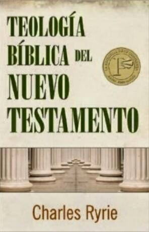 CHARLES C. RYRIE – TEOLOGIA BIBLICA DEL NUEVOTESTAMENTO