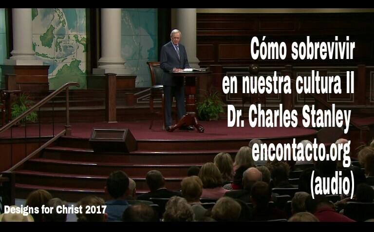 Cómo sobrevivir en nuestra cultura II | Dr. Charles Stanley encontacto.org(audio)