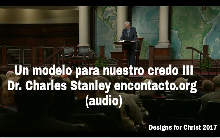 Un modelo para nuestro credo III | Dr. Charles Stanley encontacto.org(audio)