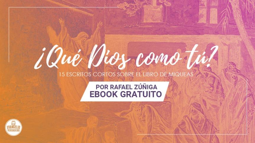 eBook | ¿Qué Dios como tú? | RafaelZúñiga