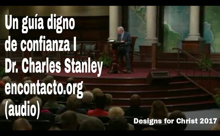 Un guía digno de confianza I | Dr. Charles Stanley encontacto.org(audio)