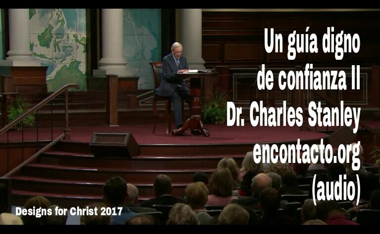 Un guía digno de confianza II | Dr. Charles Stanley encontacto.org(audio)