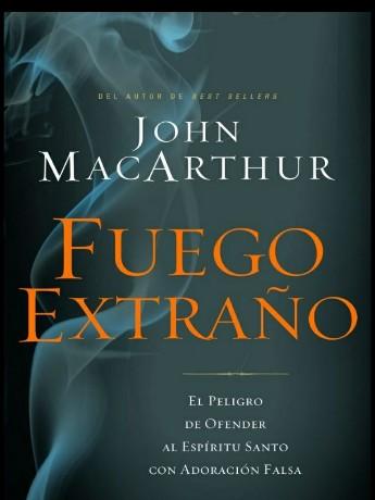 Fuego Extraño por John MacArthur… Libro con descargagratuita!!!!!!