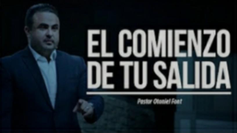 Pastor Otoniel Font – El Comienzo de tuSalida