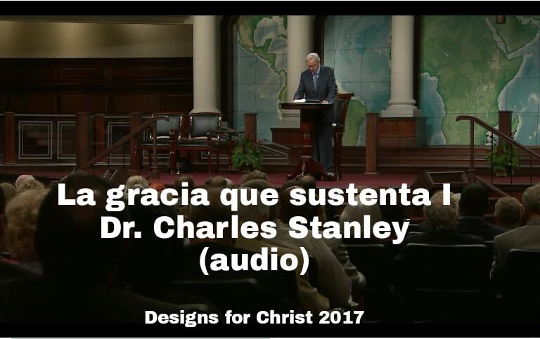 La gracia que sustenta I – Dr. Charles Stanley(audio)