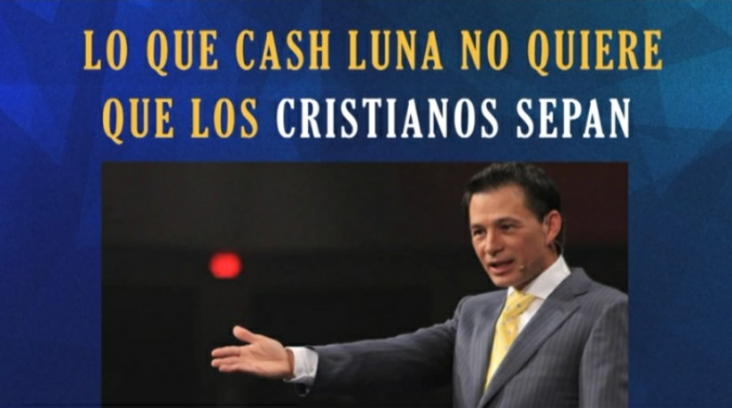 Lo que Cash Luna NO QUIERE que los CRISTIANOS SEPAN por EvangelioVerdadero