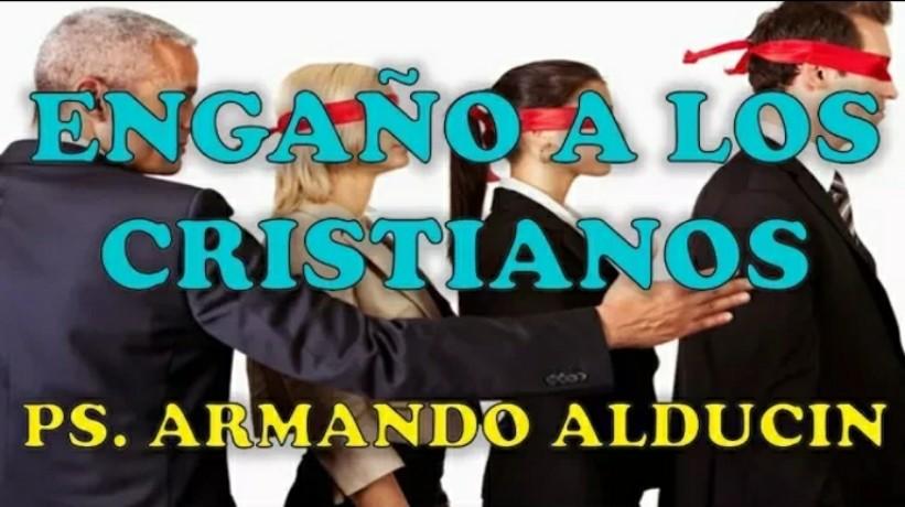 Cristianos engañados por Dr. ArmandoAlducin