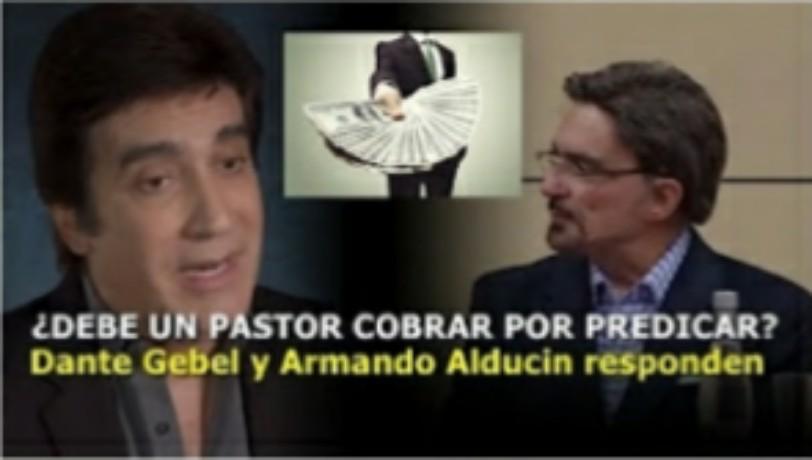 ¿Debe un Pastor cobrar por predicar? Dante Gebel y Dr. Armando Alducinresponden