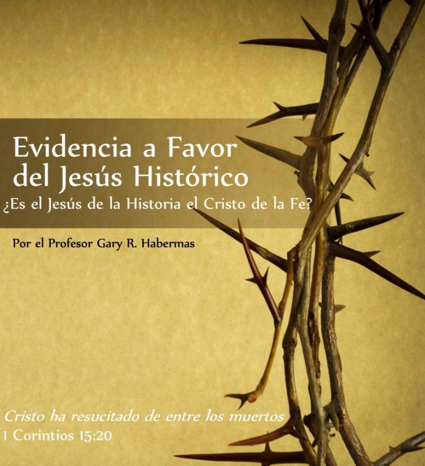 Evidencia a Favor del Jesús Histórico por Gary R. Habermas… con descargagratuita!!!!