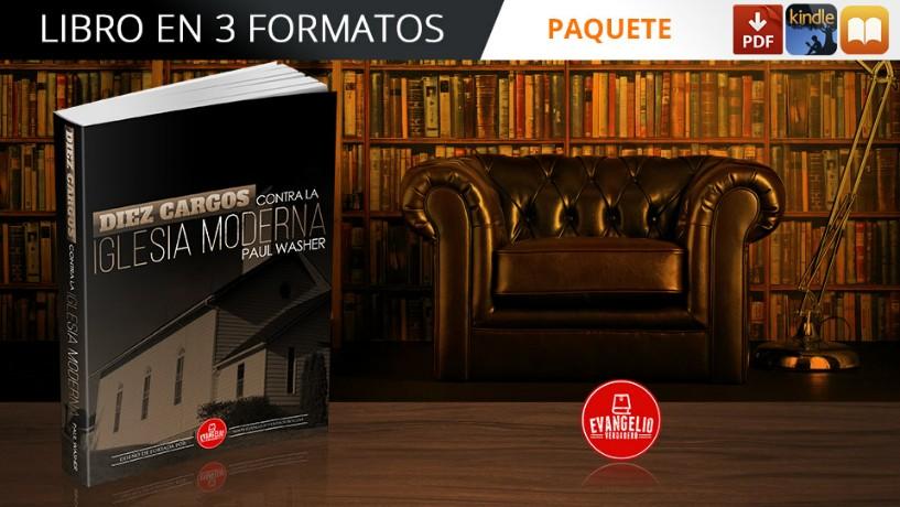 Diez Cargos Contra La Iglesia Moderna | Paul Washer… Libro con descarga gratuita y presentado en un solo paquete en tresformatos!!!!!!!