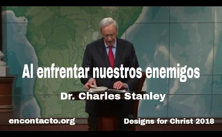 Al enfrentar nuestros enemigos – Dr. Charles Stanleyencontacto.org