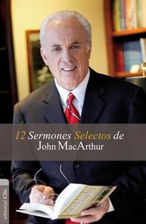 12-sermones-selctos-de-macarthur