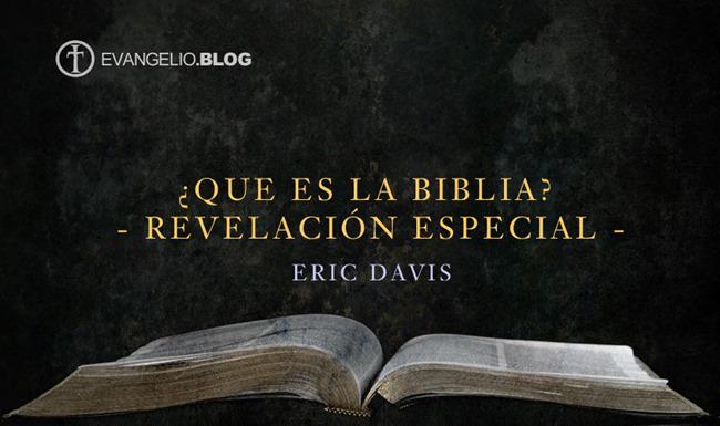 ¿Que es la Biblia? –Revelación Especial Por EricDavis
