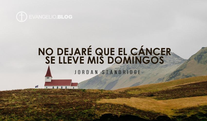 No Dejaré Que El Cáncer Se Lleve Mis Domingos Por JordanStandridge