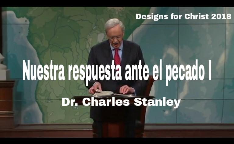 Nuestra respuesta ante el pecado I – Dr. Charles Stanleyencontacto.org