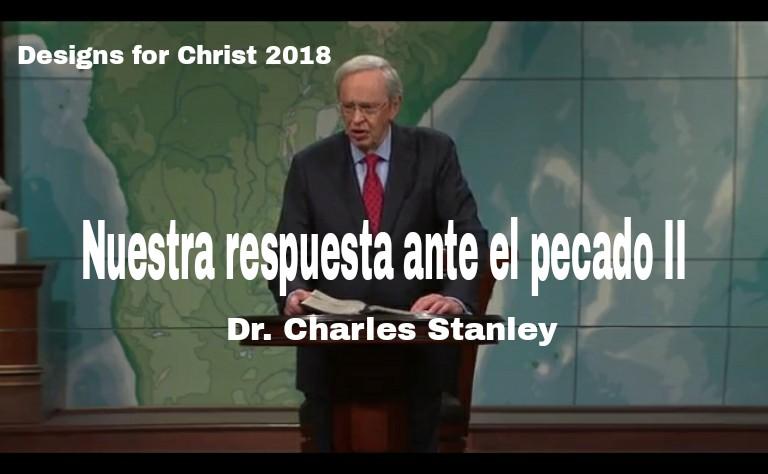Nuestra respuesta ante el pecado II – Dr. Charles Stanleyencontacto.org
