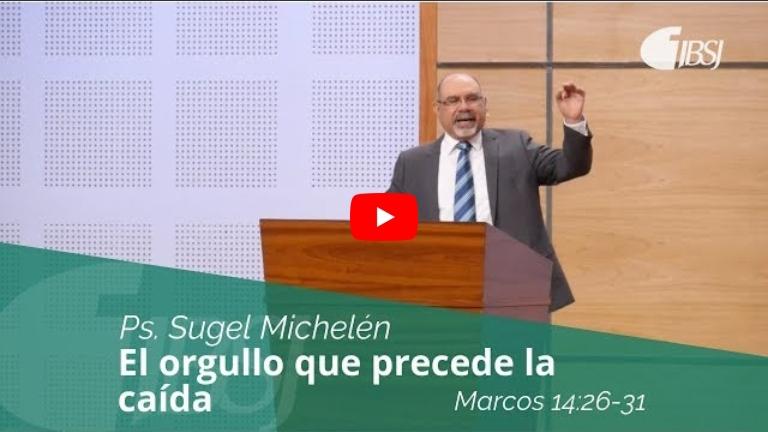 """""""El orgullo que precede la caída"""" Marcos 14:26-31 Ps. SugelMichelén"""