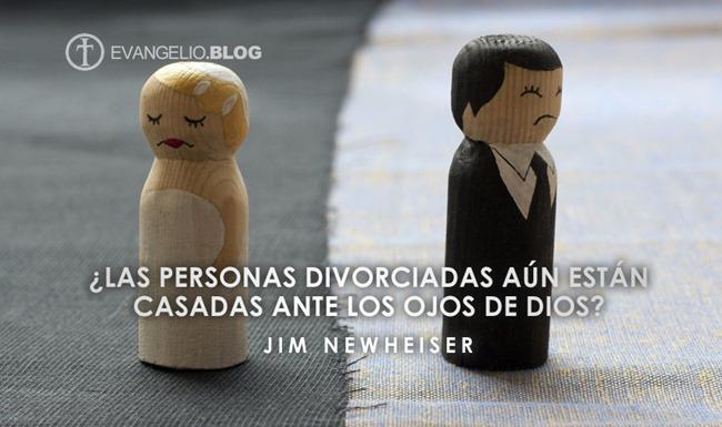 ¿Las Personas Divorciadas Aún Están Casadas Ante Los Ojos De Dios? Por JimNewheiser