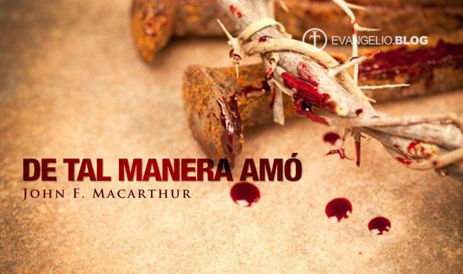De Tal Manera Amó por JohnMacArthur