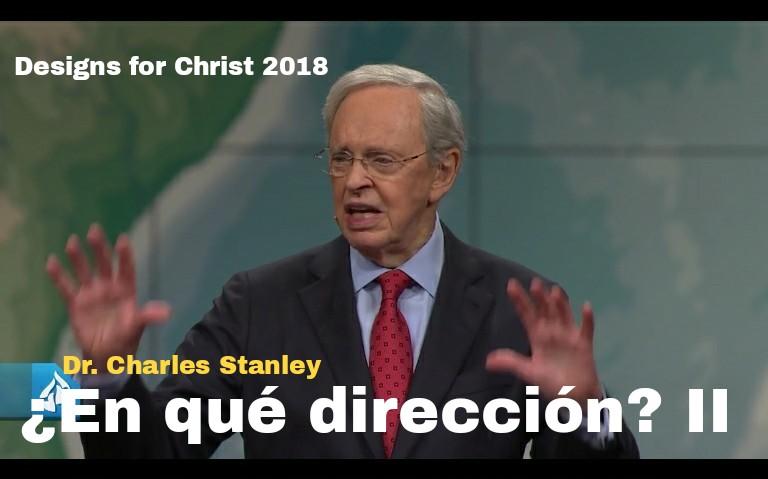 ¿En qué dirección? II por Dr. CharlesStanley
