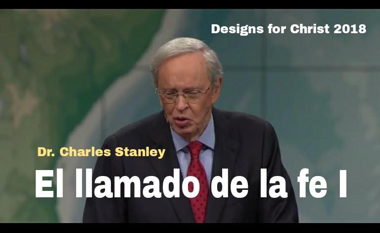 El llamado de la fe I por Dr. CharlesStanley