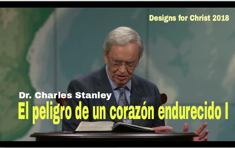 El peligro de un corazón endurecido I por Dr. CharlesStanley